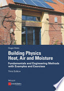 Building Physics   Heat  Air and Moisture