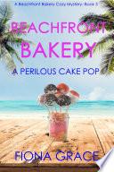 Beachfront Bakery  A Perilous Cake Pop  A Beachfront Bakery Cozy Mystery   Book 3  Book PDF