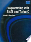 Programming With Ansi And Turbo C