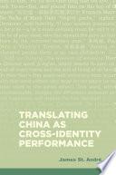 Translating China As Cross Identity Performance
