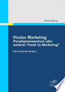 Virales Marketing: Paradigmenwechsel Oder Weiterer Trend Im Marketing?