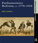 Parliamentary Reform in Britain, c. 1770-1918