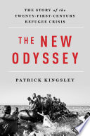 The New Odyssey  The Story of the Twenty First Century Refugee Crisis