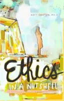 Ethics in a Nutshell