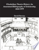Elizabethan Theatre History: An Annotated Bibliography of Scholarship, 1664-1979 Guide By G K Hall In 1982 This