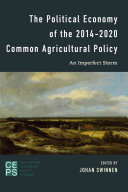 The Political Economy of the 2014 2020 Common Agricultural Policy