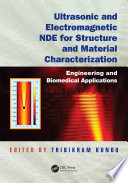 Ultrasonic and Electromagnetic NDE for Structure and Material Characterization