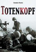 Totenkopf : fighting from the outset in 1939 right up...