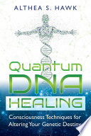 Quantum DNA Healing : the development of disease and...