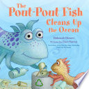 The Pout Pout Fish Cleans Up The Ocean