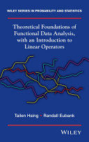Theoretical Foundations of Functional Data Analysis, with an Introduction to Linear Operators