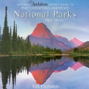 National Audubon Society Guide To Photographing America S National Parks
