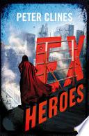 Ex-Heroes : des héros, utilisant leurs super-pouvoirs...