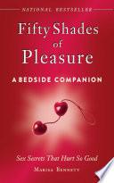Fifty Shades of Pleasure: A Bedside Companion