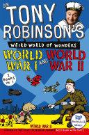 Sir Tony Robinson s Weird World of Wonders  World War I and World War II