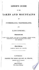 Leigh s Guide to the Lakes and Mountains of Cumberland  Westmorland  And  Lancashire  etc