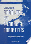 Lectures on Probability and Second Order Random Fields