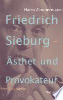 Friedrich Sieburg - Ästhet und Provokateur