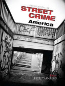 Encyclopedia of Street Crime in America