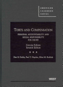 Dobbs  Hayden and Bublick s Torts and Compensation  Personal Accountability and Social Responsibility for Injury  Concise  7th