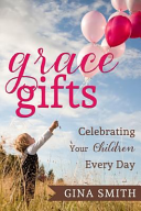 Grace Gifts Methods Of Parenting When What