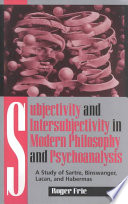 Subjectivity and Intersubjectivity in Modern Philosophy and Psychoanalysis