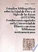 Estudios bibliográficos sobre la Edad de Oro y el Siglo de las Luces (1472-1799)