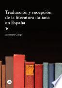 Traducci  n y recepci  n de la literatura italiana en Espa  a
