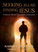 Seeking Allah  Finding Jesus  A Devout Muslim Encounters Christianity