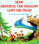 How Droofus the Dragon Lost His Head 1983 Ebook Bill Peet