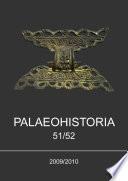 Palaeohistoria 51 52  2009 2010