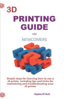 3d Printing Guide For Newcomers