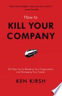 How to Kill Your Company