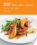 Hamlyn All Colour Cookery  200 Really Easy Recipes