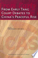From Early Tang Court Debates to China s Peaceful Rise