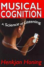 Musical Cognition: A Science of Listening [Book]