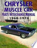Chrysler Muscle Parts Interchange Manual  1968 1974