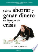 C  MO AHORRAR Y GANAR DINERO EN TIEMPOS DE CRISIS