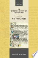 The Oxford History of Life Writing  Volume 1  The Middle Ages