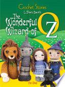 Crochet Stories  L  Frank Baum s The Wonderful Wizard of Oz