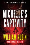 Michelle S Captivity Part Three Despair