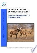 La grande chasse en Afrique de l'Ouest : quelle contribution à la conservation?