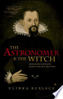 The astronomer & the witch : Johannes Kepler's fight for his mother