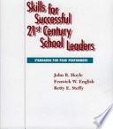 Skills for Successful 21st Century School Leaders