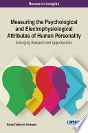 Measuring the Psychological and Electrophysiological Attributes of Human Personality  Emerging Research and Opportunities