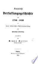 Französische Verfassungsgeschichte von 1789-1852 in ihrer historischen Aufeinanderfolge und systematischen Entwickelung