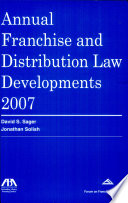 Annual Franchise and Distribution Law Developments 2007