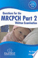 Questions for the MRCPCH Part 2 Written Examination