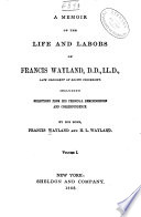 A Memoir of the Life and Labors of Francis Wayland     Book PDF
