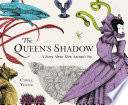 The Queen's Shadow : monarch realizes her shadow is missing. and so...